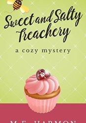 Sweet and Salty Treachery (HoneyBun Shop Mysteries, #1) Book by M.E. Harmon