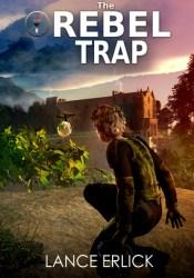 The Rebel Trap (Rebel #2) Book by Lance Erlick