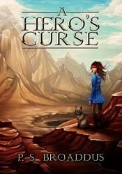 A Hero's Curse (The Unseen Chronicles #1) Book by P.S. Broaddus