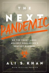 The Next Pandemic: On the Front Lines Against Humankind's Gravest Dangers Book