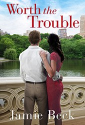 Worth the Trouble (St. James, #2) Book by Jamie Beck