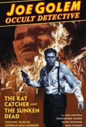Joe Golem: Occult Detective, Vol. 1: The Rat Catcher and the Sunken Dead Book
