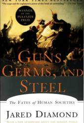 Guns, Germs, and Steel: The Fates of Human Societies Book