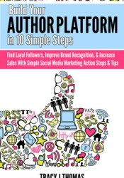 Build Your Author Platform in 10 Simple Steps Book by Tracy J.  Thomas
