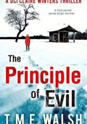 The Principle Of Evil (DCI Claire Winters #2) Book by T.M.E. Walsh