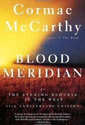 Blood Meridian, or the Evening Redness in the West Book