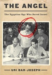 The Angel: The Egyptian Spy Who Saved Israel Book by Uri Bar-Joseph
