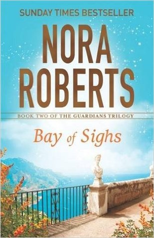 Bay Of Sighs The Guardians Trilogy 2 By Nora Roberts