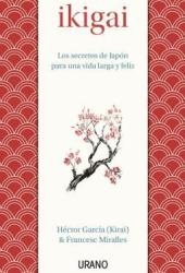 Ikigai: Los secretos de Japón para una vida larga y feliz Book