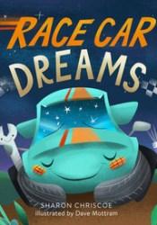 Race Car Dreams Book by Sharon Chriscoe