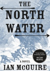The North Water Book by Ian McGuire