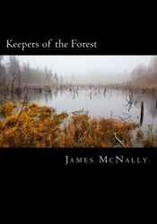 Keepers of the Forest Book by James McNally
