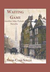 Waiting Game (John Pickett Mysteries, #4.5) Book by Sheri Cobb South