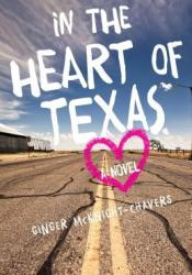 In the Heart of Texas Book by Ginger McKnight-Chavers