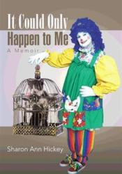 It Could Only Happen to Me Book by Sharon Ann Hickey