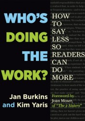 Who's Doing the Work?: How to Say Less So Readers Can Do More Book by Jan Burkins