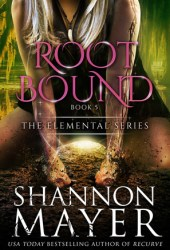Rootbound (The Elemental Series, #5) Book