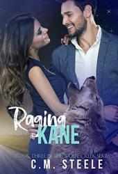 Raging Kane (Wolfe Creek, #3) Book by C.M. Steele