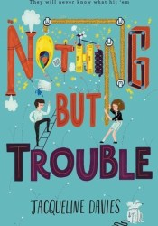 Nothing but Trouble Book by Jacqueline Davies