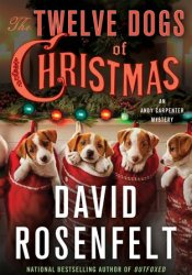 The Twelve Dogs of Christmas (Andy Carpenter, #15) Book by David Rosenfelt