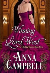 Winning Lord West (Dashing Widows #3) Book by Anna Campbell