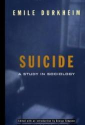Suicide: A Study in Sociology Book