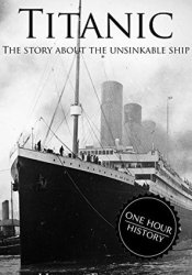 Titanic: The Story About The Unsinkable Ship Book by Henry Freeman