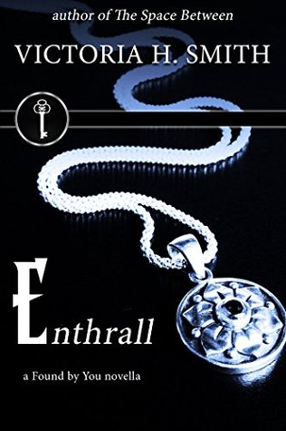 Enthrall (Found by You #3.5)