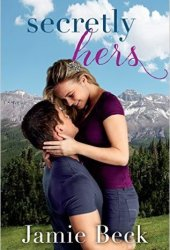 Secretly Hers (Sterling Canyon, #2) Book by Jamie Beck