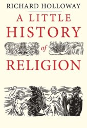A Little History of Religion Book