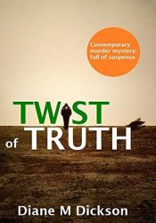 Twist of Truth Book by Diane M. Dickson