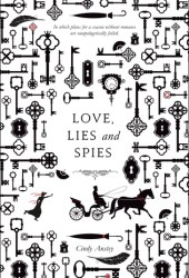 Love, Lies and Spies Book by Cindy Anstey