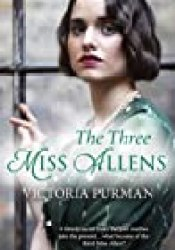 The Three Miss Allens Book by Victoria Purman