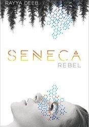 Seneca Rebel Book by Rayya Deeb