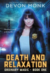 Death and Relaxation (Ordinary Magic, #1) Book