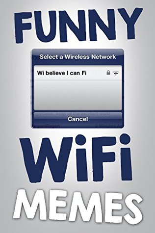 Wifi Memes Funny Wifi Memes Fails Jokes And Hilarious Pictures