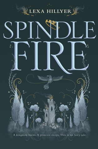 Series Review: Spindle Fire by Lexa Hillyer