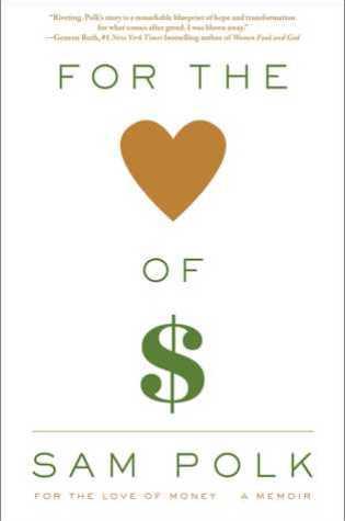 For the Love of Money: A Memoir PDF Book by Sam Polk PDF ePub