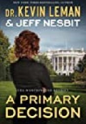 A Primary Decision (The Worthington Destiny, #3) Book by Kevin Leman