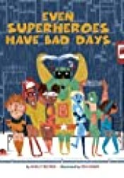 Even Superheroes Have Bad Days Book by Shelly Becker