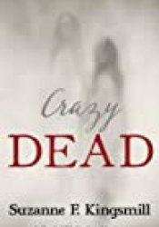 Crazy Dead (Cordi O'Callaghan Mystery #4) Book by Suzanne F. Kingsmill