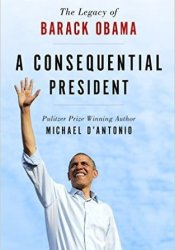 Consequential President Book by Michael D'Antonio