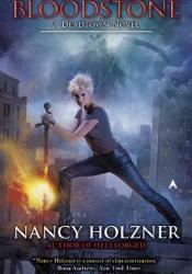 Bloodstone (Deadtown, #3) Book by Nancy Holzner