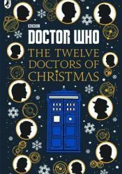 Doctor Who: Twelve Doctors of Christmas Book by Jacqueline Rayner