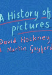A History of Pictures: From the Cave to the Computer Screen Book by David Hockney