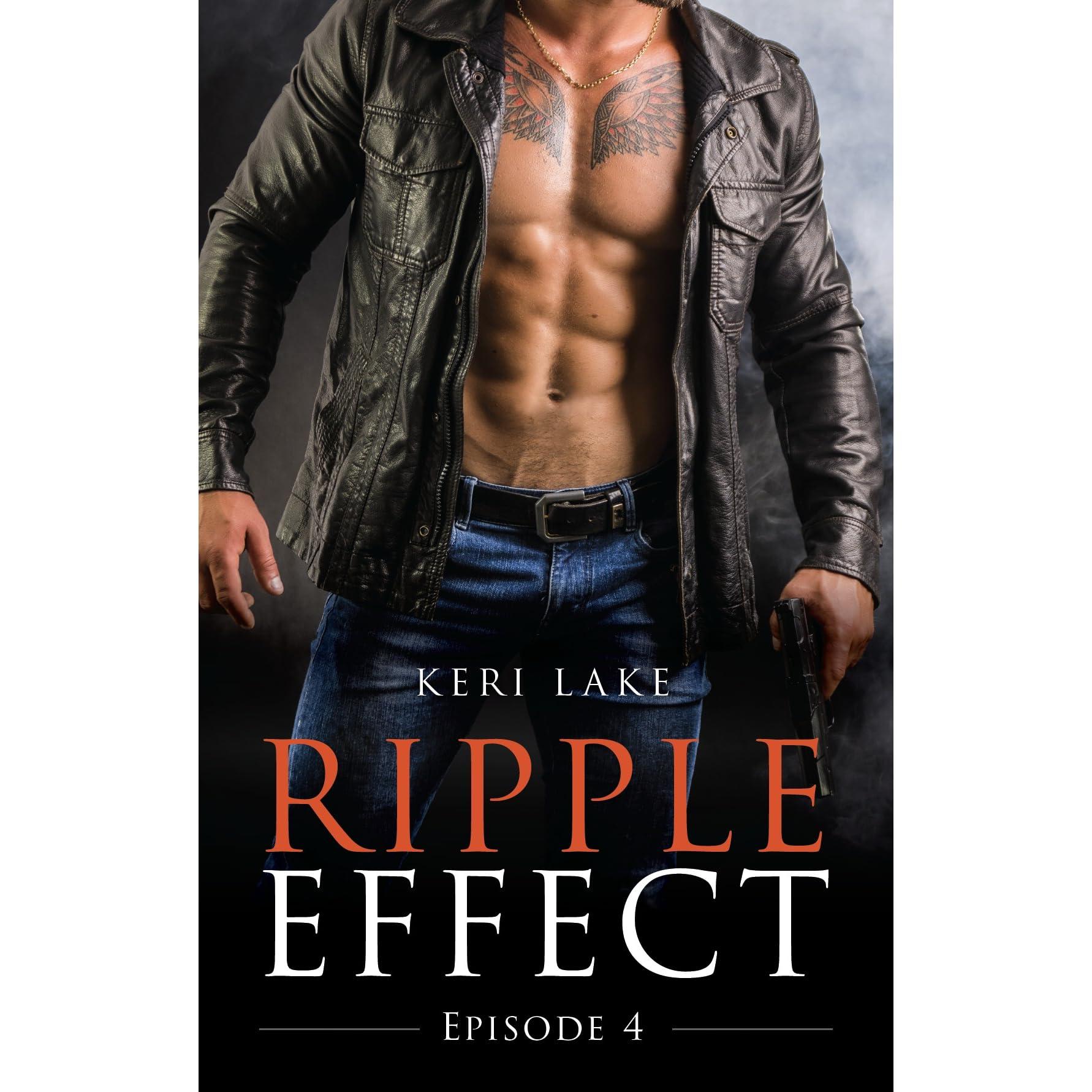 Ripple Effect Episode 4 Ripple Effect 4 By Keri Lake
