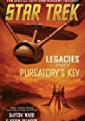 Purgatory's Key (Star Trek: Legacies #3) Book by Dayton Ward