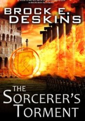The Sorcerer's Torment (The Sorcerer's Path, #2) Book by Brock E. Deskins