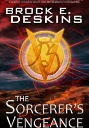 The Sorcerer's Vengeance (The Sorcerer's Path, #4) Book by Brock E. Deskins