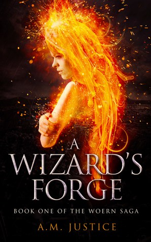 A Wizard's Forge by A. M. Justice